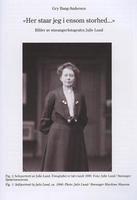 "Artikkel om Julie Lund, ""Her står jeg i ensom storhed"" av Gry Band-Andersen ved Museum Stavanger."