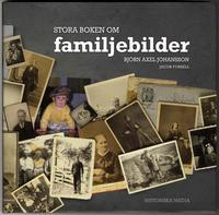 Bjørn Axel Johansson: Stora boken om familjebilder