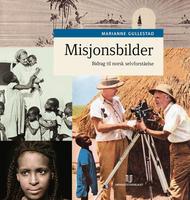 Gullestad, Marianne: Misjonsbilder. Bidrag til norsk selvforståelse