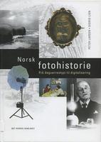 Larsen, Peter og Lien, Sigrid: Norsk fotohistorie. Frå daguerreotypi til digitalisering.