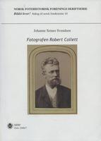 Svendsen, Johanne Seines: Fotografen Robert Collett.