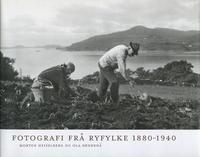 Heiselberg, Morten og Søndenå, Ola: Fotografi frå Ryfylke 1880-1940