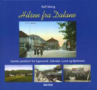 Mong, Rolf: Hilsen fra Dalane. Gamle postkort fra Egersund, Sokndal, Lund og Bjerkreim