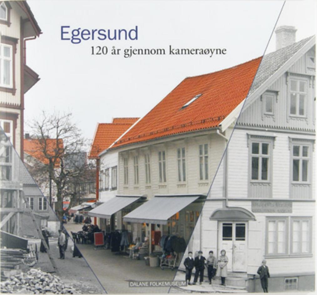 Forsiden av boka Egersund - 120 år gjennom kameraøyne